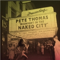 Pete Thomas - Midnight-In-The-Naked-City