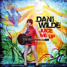 Dani Wilde - Juice Me Up