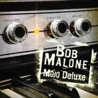 Bob Malone (Blues Deluxe -2015)