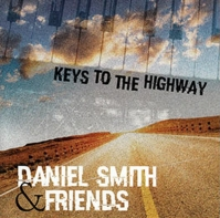 Daniel Smith & Friends - Keys To the Highway 2