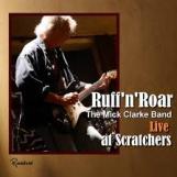 Mick Clarke - Ruff 'n' Roar