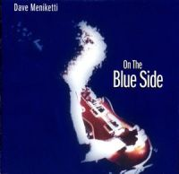 Dave Meniketti - On The Blue Side