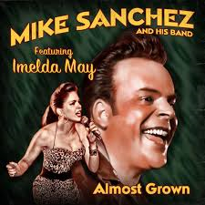 Mike Sanchez - Almost Grown