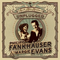 Philipp Fankhauser & Margie Evans (Unplugged