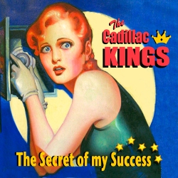 The Cadillac Kings (The Secret Of My Success