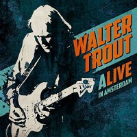 Walter Trout ALIVE
