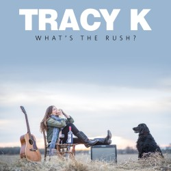 Tracy K - What's The Rush