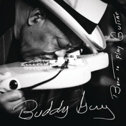buddy-guy-born-to-play-the-blues