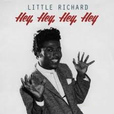 Little Richard - Hey Hey Hey Hey