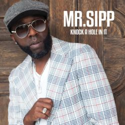 Mr Sipp - Knock a hole in it