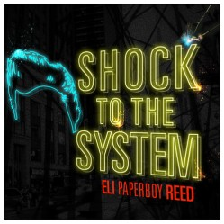 Shock To The System – Eli Paperboy Reed