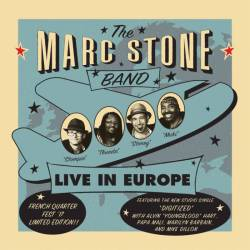 Marc Stone Band - Live in Europe
