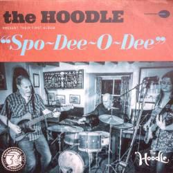 Spo-Dee-O-Dee) - The Hoodle