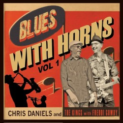 Chris Daniels & The Kings - Blues with Horns