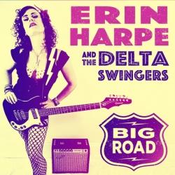 Erin Harpe & The Delta Swingers - Big Road