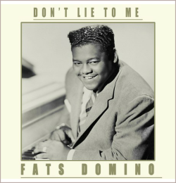 Fats Domino - Don't Lie To Me 2