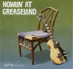 Howlin_ At Greaseland