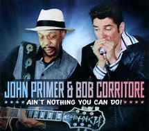 John Primer & Bob Corritore - Ain_t Nothing You Can Do