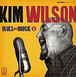 Kim Wilson - Blues & Boogie, Vol. 1
