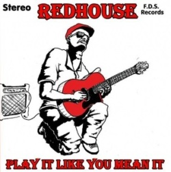 Redhouse - Play It Like You Mean It (front cover)