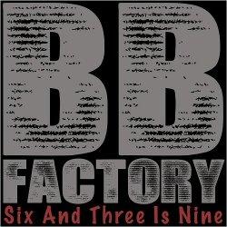 B.B. Factory (Six and Three is Nine