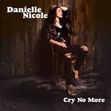 Danielle Nichole - Cry No More