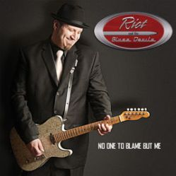 Riot & The Blues Devils - No One To Blame But Me