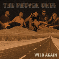 The Proven Ones (Wild Again