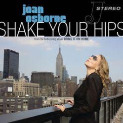 Shake Your Hips - Joan Osborne