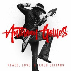 Anthony Gomes (Peace, Love & Loud Guitars