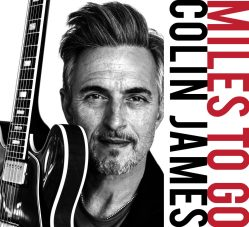 Colin James (Miles To Go