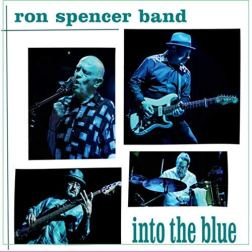 The Ron Spencer Band (Into The Blue