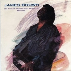 So Tired Of Standing Still - James Brown